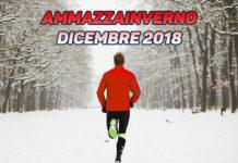 Ammazzainverno tutte le corse di dicembre 2018