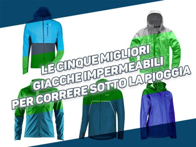 Le cinque migliori giacche impermeabili per correre sotto la pioggia