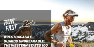 #restoacasa e… guardo Unbreakable The Western States 100